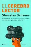 El cerebro lector. Últimas noticias de las neurociencias sobre la lectura, la enseñanza, el aprendizaje y la dislexia.