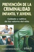 Prevención de la criminalidad infantil y juvenil. Cuidado y cultivo de los valores del niño.