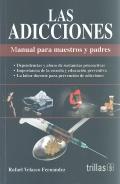 Las adicciones. Manual para maestros y padres.