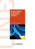 Atmósferas explosivas. Riesgos derivados y protección de los trabajadores. (CD)