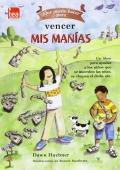 Que puedo hacer para... vencer mis manias. Un libro para ayudar a los niños que se muerden las uñas, se chupan el dedo, etc.