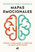 Mapas emocionales Cómo llegamos a sentir lo que sentimos