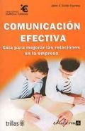 Comunicación efectiva. Guía para mejorar las relaciones en la empresa