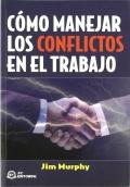 Cómo manejar los conflictos en el trabajo.