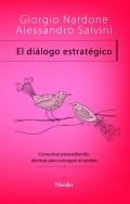 El diálogo estratégico. Comunicar persuadiendo: técnicas para conseguir el cambio.