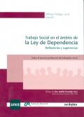 Trabajo social en el ámbito de la ley de dependencia. Reflexiones y sugerencias. Sobre el ejercicio profesional del trabajador social.