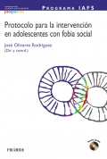 Protocolo para la intervención en adolescentes con fobia social. Programa IAFS.