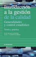 Introducción a la gestión de la calidad, Generalidades y control estadístico. Teoría y práctica.