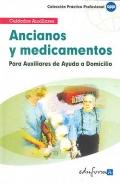 Ancianos y medicamentos. Para auxiliares de ayuda a domicilio. Cuidados auxiliares.