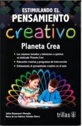 Estimulando el pensamiento creativo. Planeta crea