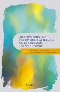 Apuntes para una psicopatología basada en la relación Vol. 2. Relaciones dramatizadas, atemorizadas y racionalizadoras
