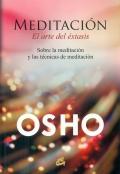 Meditación, el arte del éxtasis. Sobre la meditación y las técnicas de meditación