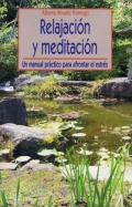 Relajación y meditación. Un manual práctico para afrontar el estrés