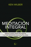 Meditación integral. mindfulness para despertar y estar presentes en nuestra vida