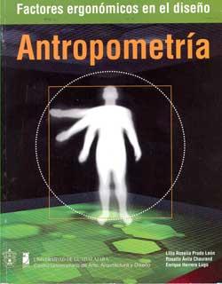 Antropometr a factores ergon micos en el dise o lilia for Antropometria libro