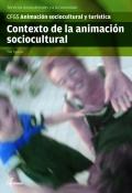 Contexto de la animación sociocultural. Servicios socioculturales y a la comunidad. CFGS. Animación sociocultural y turística