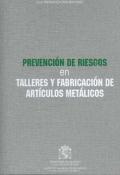 Prevención de Riesgos en Talleres y Fabricación de Artículos Metálicos