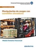 Manipulación de cargas con carretillas elevadoras. Módulo Formativo Transversal.