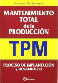 Mantenimiento total de la producción (TPM). Proceso de implantación y desarrollo
