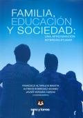 Familia, educación y sociedad: una aproximación interdisciplinar.