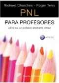 PNL para profesores. Cómo ser un profesor altamente eficaz.