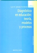 Diagnóstico en educación: teoría, modelos y procesos.