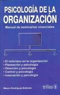 Psicología de la organización. Manual de seminarios vivenciales.