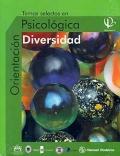 Temas selectos en orientación Psicológica. Diversidad.