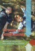 Crecer con confianza. Método de relajación para niños de 7 a 12 años. (con CD)