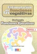 Estimulación de las funciones cognitivas. Cuaderno 10: Funciones Ejecutivas. Nivel 1.