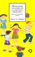 Aprender jugando en la escuela primaria. Didáctica de la psicología genética.