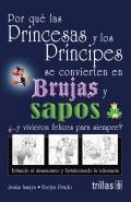Por qué las princesas y los principes se convierten en brujas y sapos ¿ ... y vivieron felices para siempre ? Evitando el desencanto y fortaleciendo la tolerancia