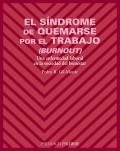 El Síndrome de Quemarse por el Trabajo (Burnout). Una enfermedad laboral en la sociedad del bienestar.