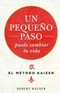 Un pequeño paso puede cambiar tu vida. El método kaizen. (bolsillo).