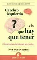 Cerebro izquierdo y lo que hay que tener. Cómo tomar decisiones acertadas.