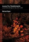 Locura, Fe y Transformación. Los seminarios de Eigen en Seúl, 2007 y 2009