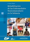 Rehabilitación de las enfermedades neuromusculares en la infancia. (con versión digital)