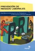 Prevención de Riesgos Laborales. Guía Básica de Información a los Trabajadores en Prevención de Riesgos Laborales.