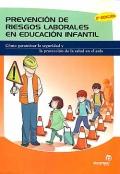 Prevención de Riesgos Laborales en Educación Infantil. Cómo garantizar la Seguridad y la Protección de la Salud en el Aula.