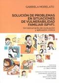 Solución de problemas en situaciones de vulnerabilidad familiar (SPVF). Un instrumento de evaluación y aplicación clínica