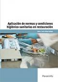 Aplicación de normas y condiciones higiénico-sanitarias en restauración.