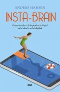 Insta-brain. cómo nos afecta la dependencia digital en la salud y en la felicidad.