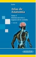 Atlas de anatomía. Con correlación clínica. Tomo 3. Sistema Nervioso y órganos de los sentidos