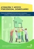 Atención y apoyo psicosocial domiciliario. Técnicas de rehabilitación psicosocial, apoyo a las gestiones cotidianas y comunicación con el dependiente y su entorno.