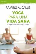 Yoga para una vida sana. La perfecta armonía entre el cuerpo y la mente