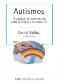 Autismos. Estrategias de intervención entre lo clínico y lo educativo