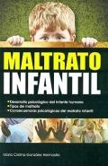 Maltrato infantil. Desarrollo psicológico del infante humano. Tipos de maltrato. Consecuencias psicológicas del maltrato infantil.