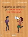 Cuaderno de ejercicios para comunicarse con serenidad