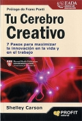 Tu Cerebro Creativo. 7 pasos para maximizar la innovación en la vida y en el trabajo.