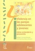 Violencia en las parejas adolescentes y jovenes: cómo entenderla y prevenirla.